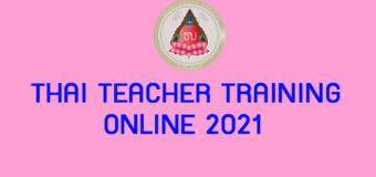 THAI TEACHER TRAINING ONLINE 2021
